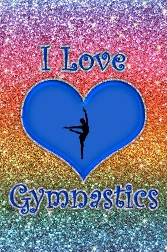 I Love Gymnastics: Faux rainbow glitter rainbow heart I love gymnastics journal pdf