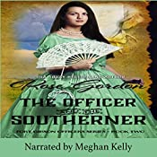 The Officer and the Southerner: Fort Gibson Officers, Book 2   Rose Gordon