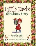 Little Red's Christmas Story, Sarah Ferguson, 1442430761