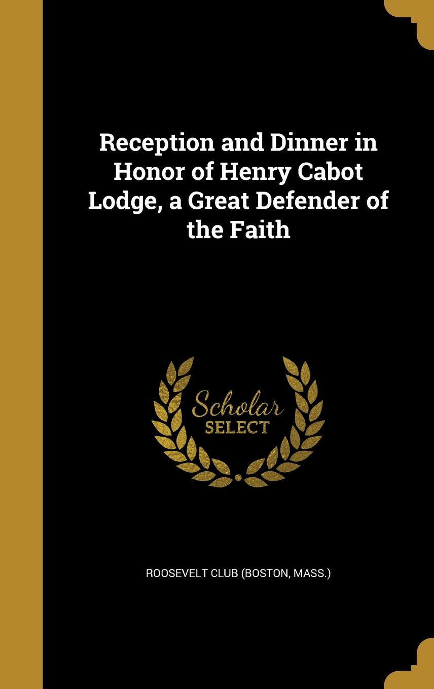 Download Reception and Dinner in Honor of Henry Cabot Lodge, a Great Defender of the Faith ebook