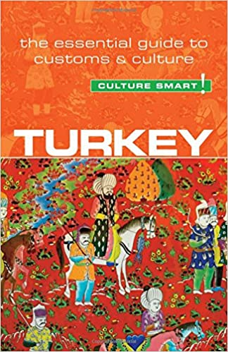 Turkey - Culture Smart!: The Essential Guide to Customs