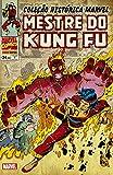 Mestre do Kung Fu - Volume 7. Coleção Histórica Marvel