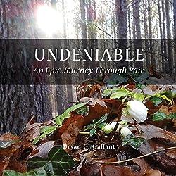 Undeniable: An Epic Journey Through Pain