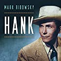 Hank: The Short Life and Long Country Road of Hank Williams Audiobook by Mark Ribowsky Narrated by Tom Perkins