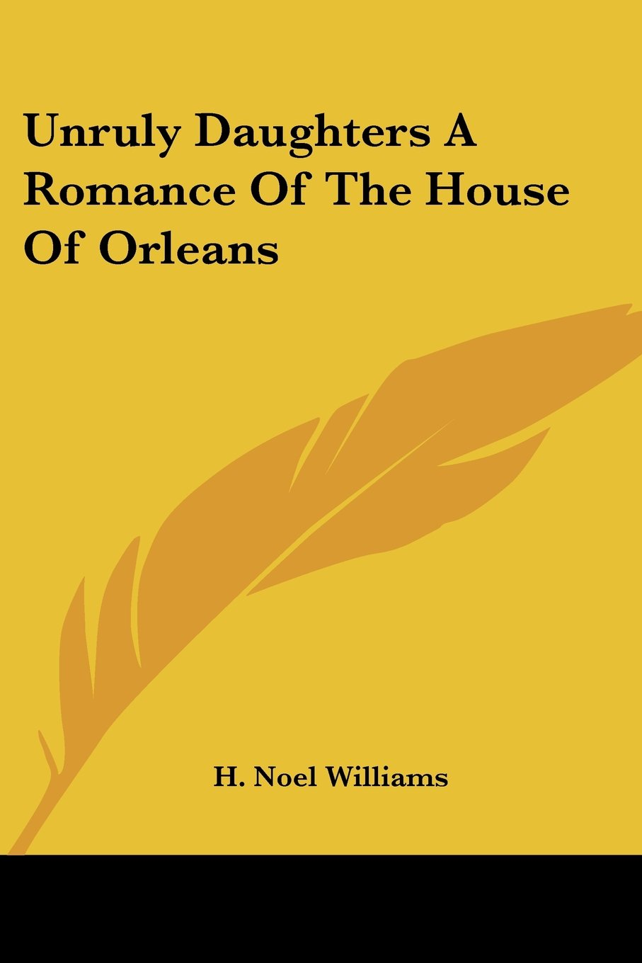 Unruly Daughters A Romance Of The House Of Orleans pdf epub