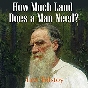 How Much Land Does a Man Need? Audiobook