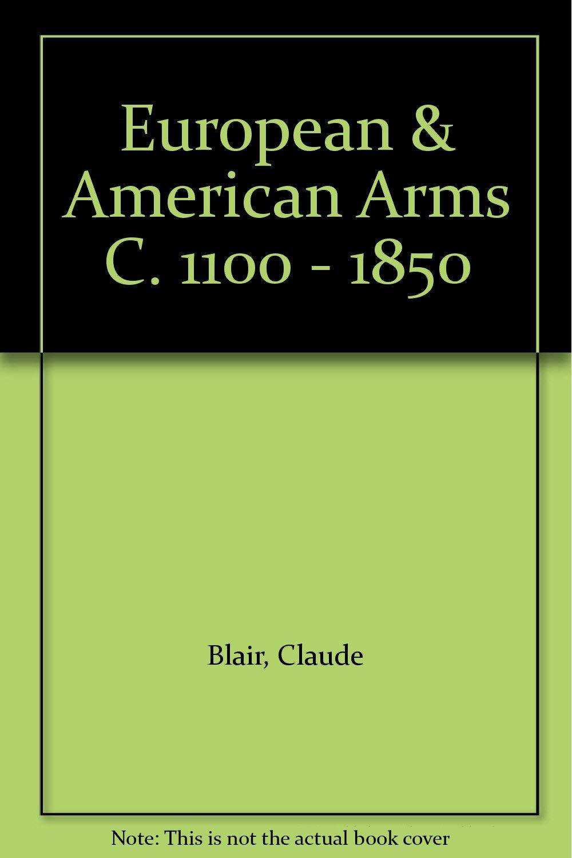 European & American Arms, c. 1100–1850
