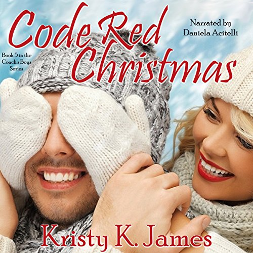 Code Red Christmas: The Coach's Boys Series, Book 5 - Kristy K. James - Unabridged