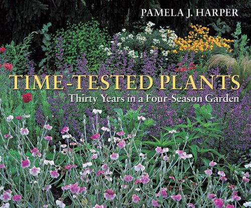 Download Time-Tested Plants: Thirty Years in a Four-Season Garden pdf epub
