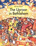 The Uproar in Bethlehem