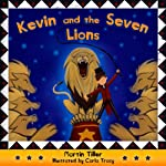 Kevin and the Seven Lions: Kevin's Books | Martin C. Tiller