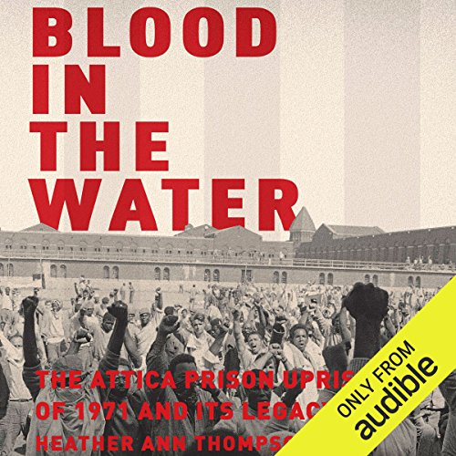 Pdf Law Blood in the Water: The Attica Prison Uprising of 1971 and Its Legacy