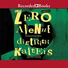 Zero Avenue Audiobook by Dietrich Kalteis Narrated by Graham Winton