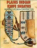 Plains Indian Knife Sheaths: Materials, Design