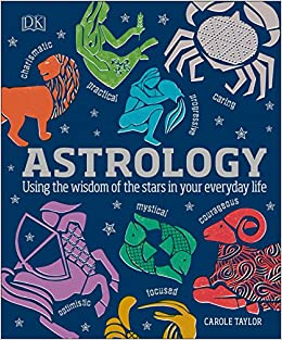 8444b3f76 Amazon.com: Astrology: Using the Wisdom of the Stars in Your Everyday Life  (9781465464132): DK: Books
