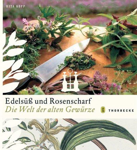 Edelsüss und Rosenscharf: Die Welt der Gewürze