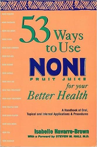 53 Ways To Use Noni Fruit Juice Isabelle Navarre Brown