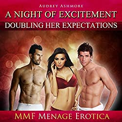 A Night of Excitement - Doubling Her Expectations