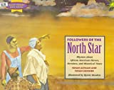 img - for Followers of the North Star: Rhymes About African America Heroes, Heroines, and Historical Times (Many Voices, One Song) book / textbook / text book