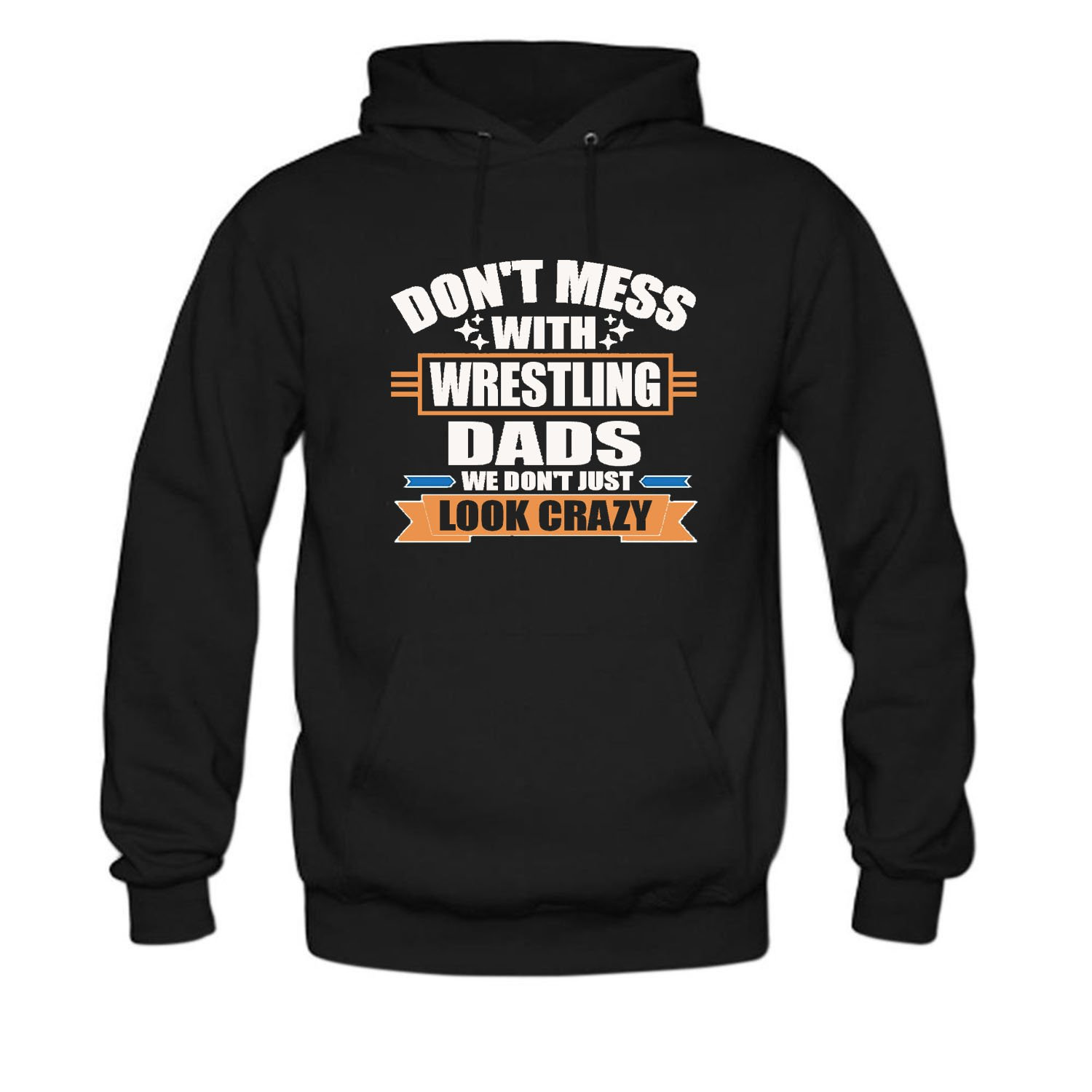 CCBING Women's Don't Mess With Wrestling Dads We Don't Just Look Crazy Hoodie