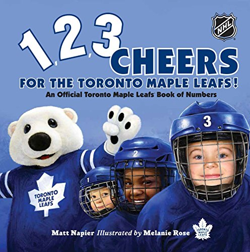 - 1, 2, 3 Cheers for the Toronto Maple Leafs!: An Official Toronto Maple Leafs Book of Numbers