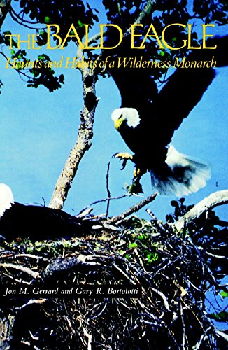 (The Bald Eagle: Haunts and Habits of a Wilderness Monarch)
