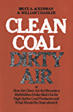 Clean Coal/Dirty Air: Or, How the Clean Air Act Became a Multibillion-dollar Bailout for High Sulphur Coal Producers and What Should Be Done About It (Yale Fastback Series)