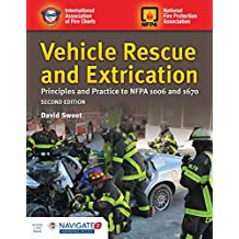 Vehicle Rescue and Extrication: Principles and Practice to NFPA 1006 and 1670 (Includes Navigate 2 Advantage Access)