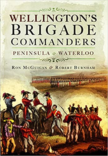 Book Wellington's Brigade Commanders: Peninsula and Waterloo