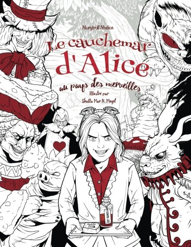 Le cauchemar d'Alice au pays des merveilles: Livre de coloriage pour adultes (horreur, Halloween, épouvante, frissons) (French Edition)]()