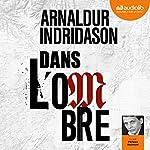 Dans l'ombre (Trilogie des ombres 1) | Arnaldur Indridason