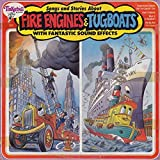 Fire Engines & Tugboats with Fantastic Sound Effects