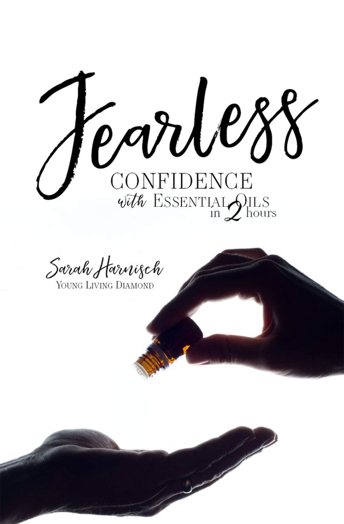 Fearless  Confidence With Essential Oils In 2 Hours  English Edition
