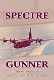 Spectre Gunner : The AC-130 Gunship (English Edition)
