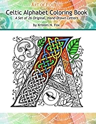 Celtic Alphabet Coloring Book: A Set of 26 Original, Hand-Drawn Letters To Color by Kristen N Fox (2015-06-18)