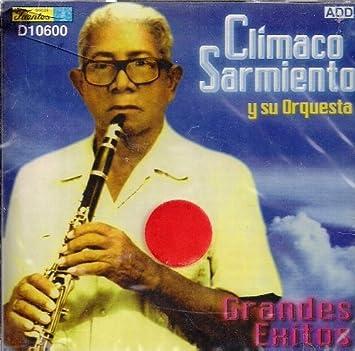 CLIMACO SARMIENTO Y SU ORQUESTA - Climaco Sarmiento Y Su Orquesta Grandes Exitos - Amazon.com Music