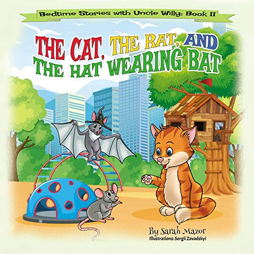 - The Cat, The Rat, and the Hat Wearing Bat: Bedtime with a Smile Picture Books (Bedtime Stories with Uncle Willy Book 2)