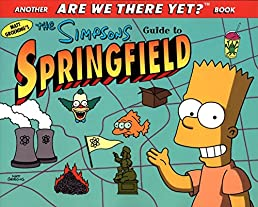 the simpsons guide to springfield matt groening 9780060952822 rh amazon com The Simpsons Springfield Elementary School Simpsons Springfield Statue