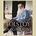 Tolstoy Audiobook by A N Wilson Narrated by John Telfer