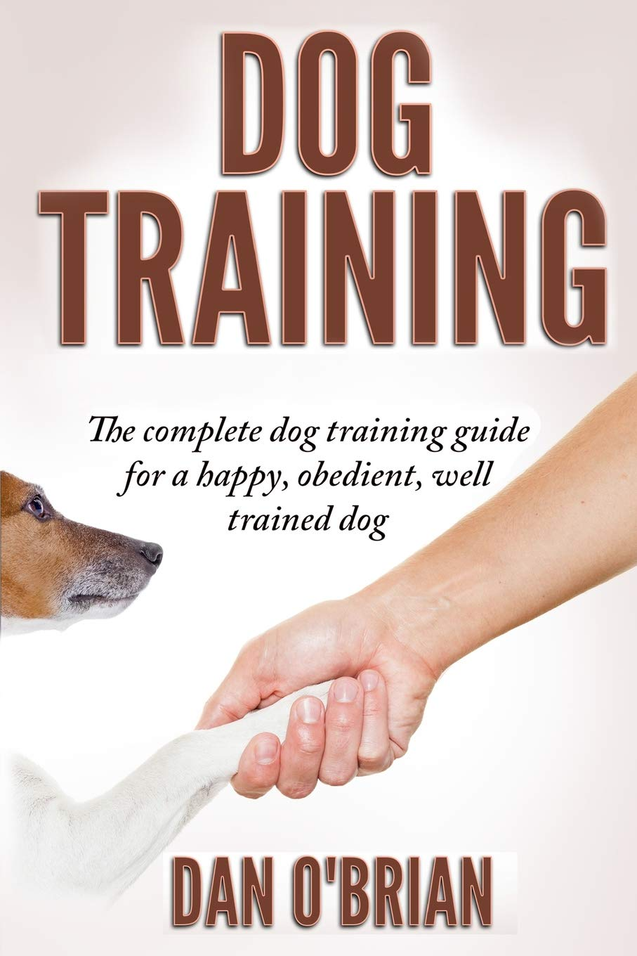Dog Training: The Complete Dog Training Guide For A Happy ...