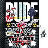 Dude Diary: Unlock the Power!: Write! Draw! Destroy!