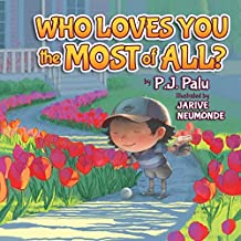 Who Loves You the Most of All? (Morgan James Kids)