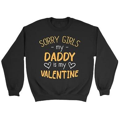 Amazon Com Sorry Girls My Daddy Is My Valentine Shirts
