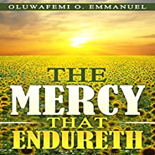 The Mercy That Endureth Audiobook by Oluwafemi O. Emmanuel Narrated by  Zion Recording