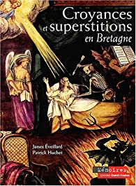 Croyances et superstitions en Bretagne par James Eveillard