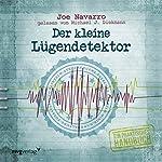 Der kleine Lügendetektor: Ein praktisches Handbuch | Joe Navarro