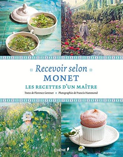 Recevoir selon Monet: Les recettes d