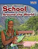 School Around the World, Dona Herweck Rice and Casey Null Petersen, 1480710695