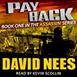 Payback: The Assassin Series, Book 1 | David Nees