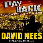 Payback: The Assassin Series, Book 1 | David Nees